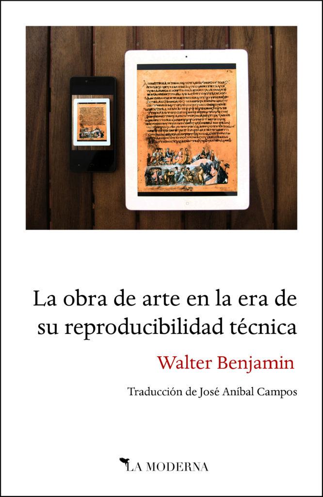 Walter Benjamin - La obra de arte en la era de su reproducibilidad técnica portada - traducción josé anibal campos